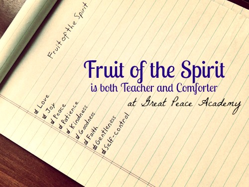 Fruit of the Spirit, teaching both discipline and comfort. by Renée at Great Peace Academy
