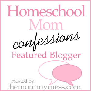 Featured Blogger at The Mommy Mess for Homeschool Mom Confessions