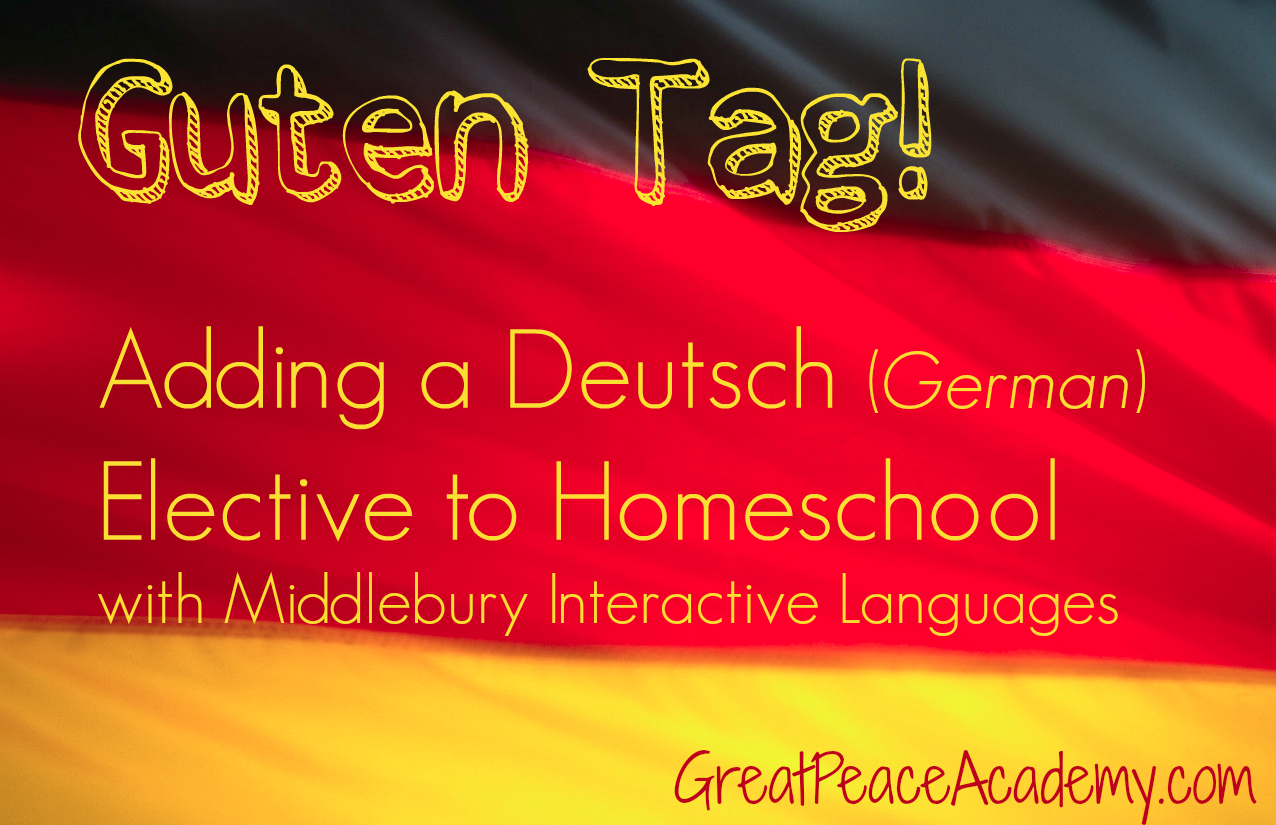 Homeschool German Interactive Online Language Course with Middlebury Interactive Languages, details at Great Peace Academy