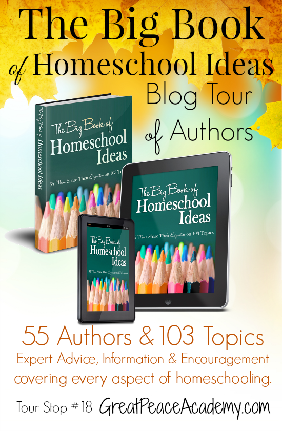 The Big Book of Homeschool Ideas Blog Tour | GreatPeaceAcademy.com #ihsnet