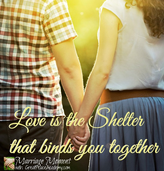 Love is the Shelter, That Kind of Love   Marriage Moment with Renée at Great Peace Academy