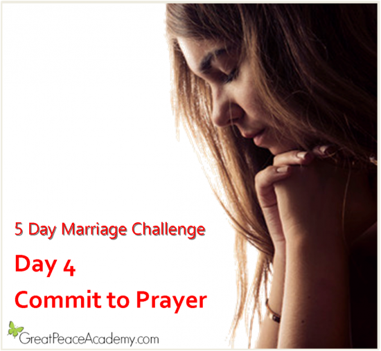 Marriage Challenge Day 4 Commit to Prayer |Marriage Moments with Great Peace Academy