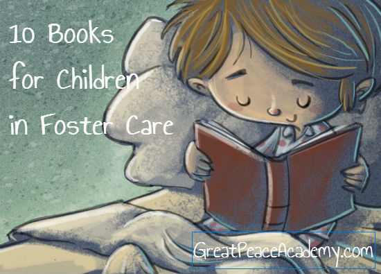 10 Books for children in foster care. | Great Peace Academy