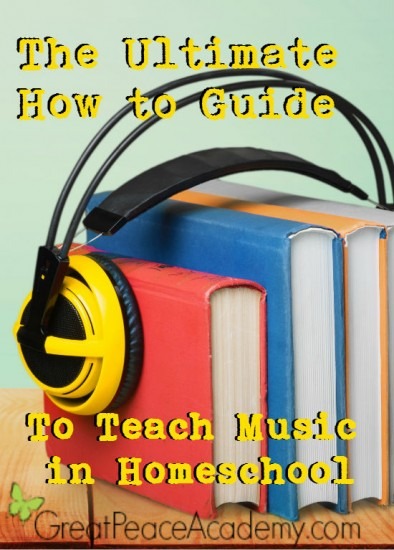 The Ultimate Guide to Teach Music in Homeschool | Renee at Great Peace #ihsnet