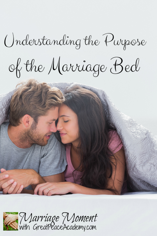 Marriage Moment: Understanding the Purpose of the Marriage Bed | Renée at GreatPeaceAcademy.com