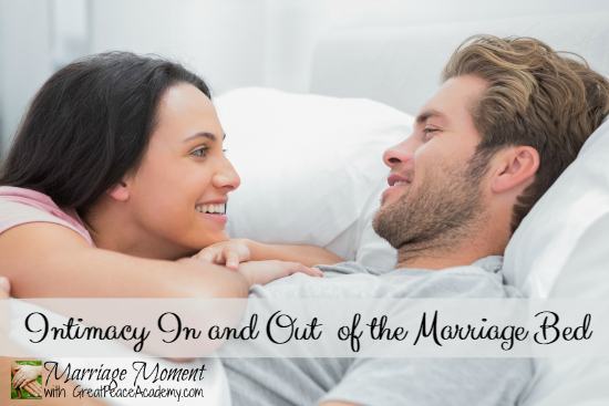Marriage Moment: Intimacy In and Out of the Marriage Bed | Renée at GreatPeaceAcademy.com #MarriageMoments