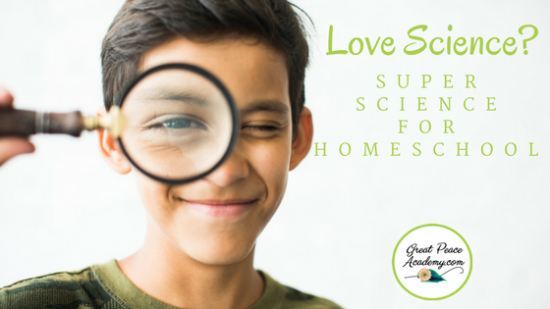 Love Science? Super Science Items to Consider for your Homeschool   GreatPeaceAcademy.com #ihsnet